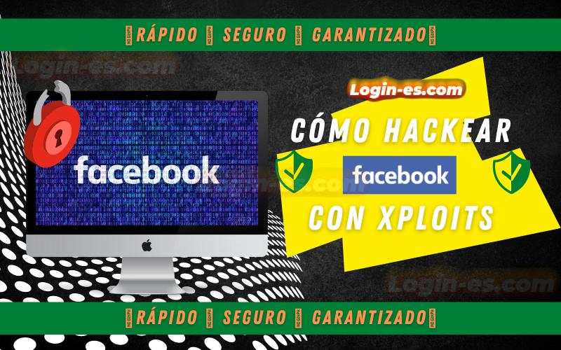 hackear facebook con xploits
