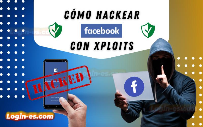 cómo hackear facebook con xploits